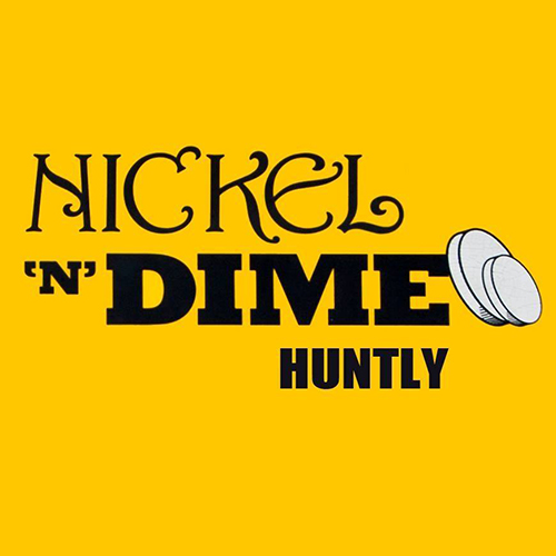 Nickel 'n' Dime Huntly